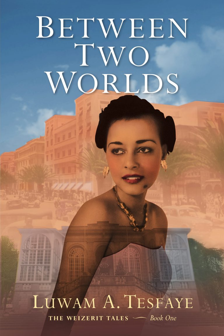 Between Two Worlds by Luwam Tesfaye book cover